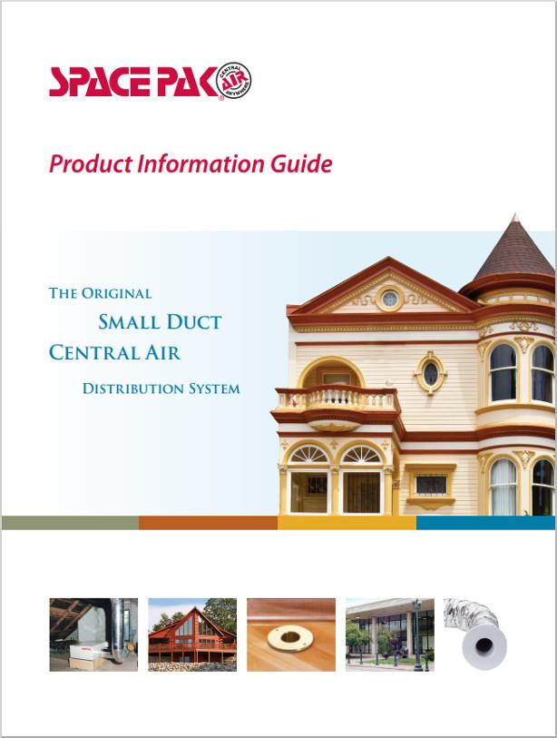 The Original Small Duct Central Air System, SpacePak Product Information Guide